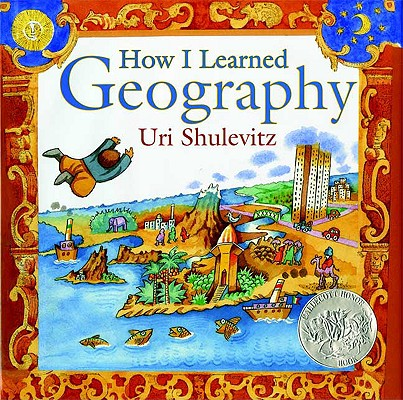 How I Learned Geography By Shulevitz, Uri