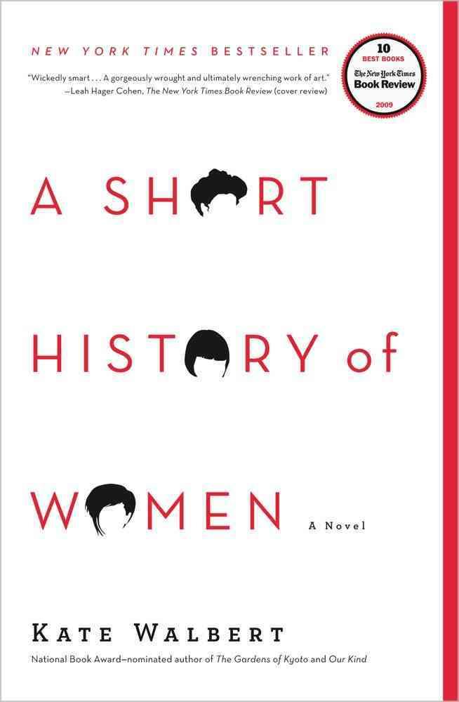 A Short History of Women By Walbert, Kate